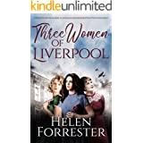 THREE WOMEN OF LIVERPOOL a book which will make you laugh, cry, and have you absolutely gripped till you find out what happen