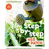 Step-by-step Veg Patch: How to Grow Your Own Food in Australia