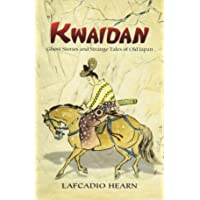 Kwaidan: Ghost Stories and Strange Tales of Old Japan (Dover…