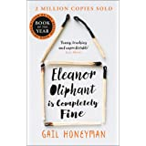 Eleanor Oliphant is Completely Fine: One of the Most Extraordinary Sunday Times Best Selling Fiction Books of the Last Decade