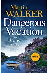 Dangerous Vacation & Other Bruno Tales: A bumper collection of delicious stories to warm the heart Kindle Edition
