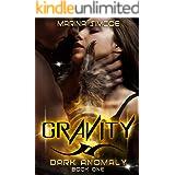 Gravity (Dark Anomaly Book 1)
