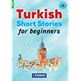 Turkish Short Stories for Beginners - Based on a comprehensive grammar and vocabulary framework (CEFR A1) - with quizzes , fu
