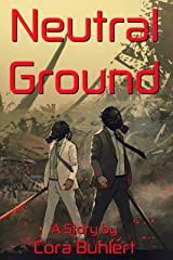 Neutral Ground (In Love and War) Kindle Edition