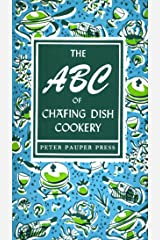 The ABC of Chafing Dish Cookery (Peter Pauper Press Vintage Editions) Kindle Edition