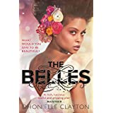 The Belles: The NYT bestseller by the author of TINY PRETTY THINGS (Belles 1)