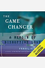 The Game Changer: A Memoir of Disruptive Love Audible版