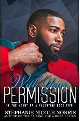 With Your Permission (In The Heart of A Valentine Book 5) Kindle Edition