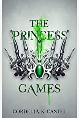 The Princess Games: A young adult dystopian romance (The Princess Trials Book 2) Kindle Edition