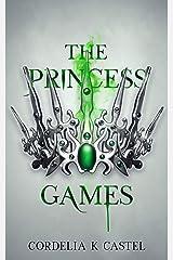 The Princess Games (The Princess Trials Book 2) Kindle Edition