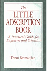 The Little Adsorption Book: A Practical Guide for Engineers and Scientists Kindle Edition
