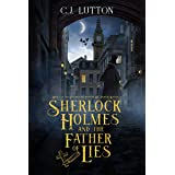 Sherlock Holmes and the Father of Lies: A Sherlock Holmes Fantasy Thriller (The Confidential Files of Dr. John H. Watson Book