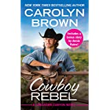 Cowboy Rebel: Includes a bonus short story (Longhorn Canyon Book 4)