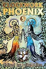 Clockwork Phoenix 5 Kindle Edition