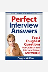 Perfect Interview Answers: Answers for the Top 3 Tough Interview Questions Kindle Edition
