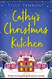Cathy's Christmas Kitchen: A heart-warming feel-good romanti…