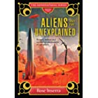 Aliens and the Unexplained: Bizarre, Strange and Mysterious Phenomena of Our Galaxy (The Supernatural Series Book 2)