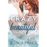 Crazy Beautiful: A Small-Town Marriage-of-Convenience Romance (Redemption Book 2)