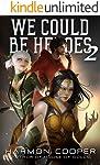 We Could Be Heroes 2: A Superhero Adventure