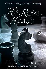 His Royal Secret (English Edition) Kindle版