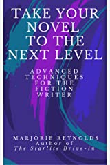 Take Your Novel to the Next Level: Advanced Techniques for the Fiction Writer Kindle Edition