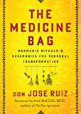 The Medicine Bag: Shamanic Rituals & Ceremonies for Personal…