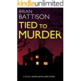 TIED TO MURDER a totally gripping British crime mystery (Detective Jim Ashworth Book 1)