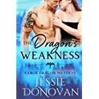 The Dragon's Weakness (Tahoe Dragon Mates Book 5)