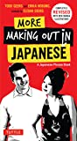 More Making Out in Japanese (Making Out Books)