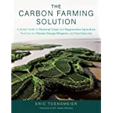 The Carbon Farming Solution: A Global Toolkit of Perennial Crops and Regenerative Agriculture Practices for Climate Change Mi