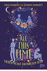 All This Time – Lieben heißt unendlich sein: Roman (German Edition) Kindle Edition
