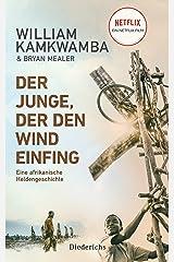 Der Junge, der den Wind einfing: Eine afrikanische Heldengeschichte (German Edition) Kindle Edition