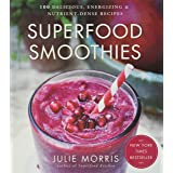 Superfood Smoothies: 100 Delicious, Energizing & Nutrient-dense Recipes: 2