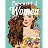 Beautiful Women Adult Coloring Book: Gorgeous Women with Flowers, Hairstyles, Butterflies