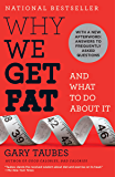 Why We Get Fat: And What to Do About It (English Edition)