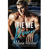Tie Me Down: A Small Town Friends to Lovers Romance (Bellamy Creek Series Book 4)