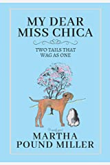 My Dear Miss Chica: Two Tails that Wag as One Kindle Edition