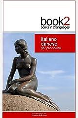 Book2 Italiano - Danese Per Principianti: Un libro in 2 lingue (Italian Edition) Kindle版