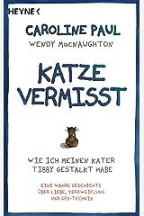 Katze vermisst: Wie ich meinen Kater Tibby gestalkt habe - Eine wahre Geschichte über Liebe, Verzweiflung und GPS-Technik (German Edition) Kindle Edition