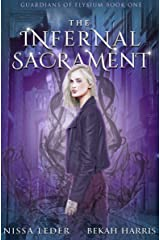 The Infernal Sacrament (Guardians of Elysium Book 1) Kindle Edition