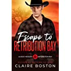 Escape to Retribution Bay (Aussie Heroes: Retribution Bay Book 3)