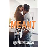 Meant to be Mine (Kincaid Sisters Book 1)