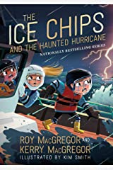 The Ice Chips and the Haunted Hurricane: Ice Chips Series Book 2 Kindle Edition