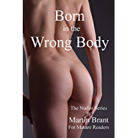 Born in the Wrong Body (The Nudist Series) (English Edition)