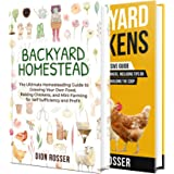 Backyard Homesteading: An Essential Homestead Guide to Growing Food, Raising Chickens, and Creating a Mini-Farm for Self Suff