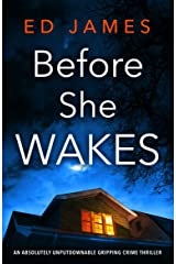 Before She Wakes: An absolutely unputdownable gripping crime thriller Kindle Edition
