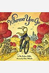 Wherever You Go Hardcover
