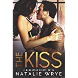 The Kiss: A Best Friends to Lovers Romance (Manhattan Nights Book 4)