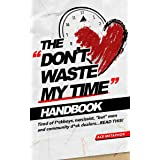 "The Don't Waste My Time Handbook: Tired of F*ckboys, Narrissist, ""But"" Men and Community D*ck Dealers - READ THIS"