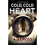 Cold, Cold Heart: A forensic mystery (A Kate Hanson Mystery Book 5)